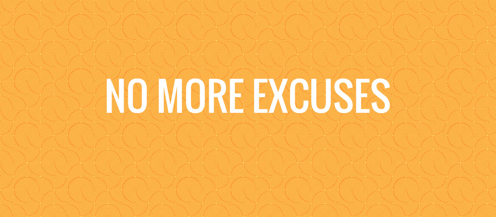 14 Excuses We Need To Stop Using NOW